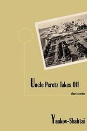 UNCLE PERETZ TAKES OFF by Yaakov Shabtai