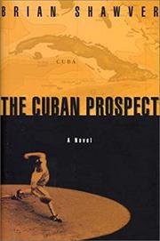 THE CUBAN PROSPECT by Brian Shawver