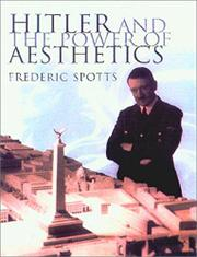 HITLER AND THE POWER OF AESTHETICS by Frederic Spotts