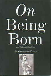 ON BEING BORN by F. González-Crussi