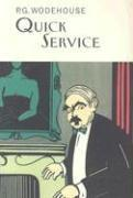 QUICK SERVICE by P.G. Wodehouse