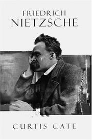 FRIEDRICH NIETZSCHE by Curtis Cate