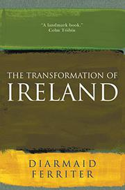 THE TRANSFORMATION OF IRELAND by Diarmaid Ferriter