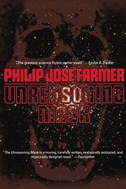 THE UNREASONING MASK by Philip JosÉ Farmer
