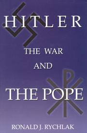 HITLER, THE WAR AND THE POPE by Ronald J. Rychlak
