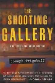 THE SHOOTING GALLERY by Joseph Trigoboff