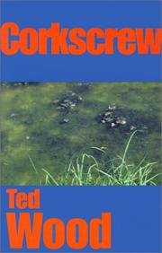 CORKSCREW by Ted Wood