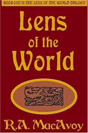 LENS OF THE WORLD by R.A. MacAvoy