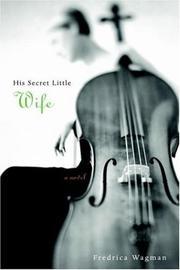HIS SECRET LITTLE WIFE by Fredrica Wagman