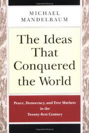 THE IDEAS THAT CONQUERED THE WORLD by Michael Mandelbaum