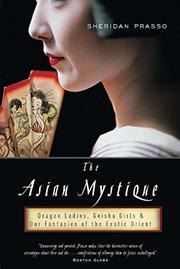 THE ASIAN MYSTIQUE by Sheridan Prasso