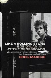 LIKE A ROLLING STONE by Greil Marcus