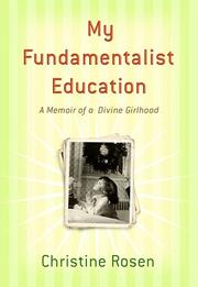 MY FUNDAMENTALIST EDUCATION by Christine Rosen