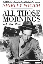 ALL THOSE MORNINGS . . . AT THE POST by Shirley Povich