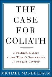 THE CASE FOR GOLIATH by Michael Mandelbaum