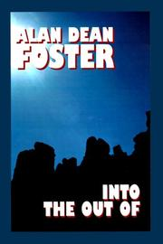 INTO THE OUT OF by Alan Dean Foster