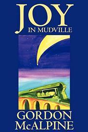 JOY IN MUDVILLE by Gordon McAlpine