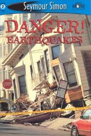 DANGER! EARTHQUAKES by Seymour Simon