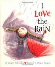I LOVE THE RAIN by Margaret Park Bridges