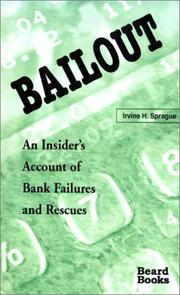BAILOUT: An Insider's Account of Bank Failures and Rescues by Irvine H. Sprague