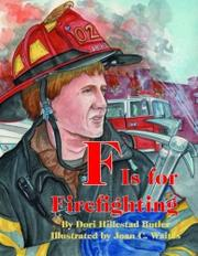 F IS FOR FIREFIGHTING by Dori Hillestad Butler