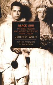 BLACK SUN: The Brief Transit and Violent Eclipse of Harry Crosby by Geoffrey Wolff