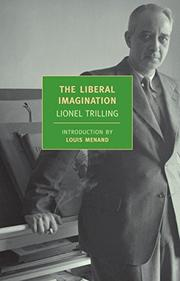 THE LIBERAL IMAGINATION by Lionel Trilling