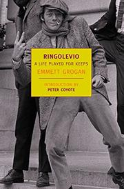 RINGOLEVIO: A Life Played for Keeps by Emmett Grogan