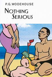 NOTHING SERIOUS by P. . Wodehouse
