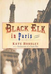 BLACK ELK IN PARIS by Kate Horsley
