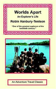 WORLDS APART: An Explorer's Life by Robin Hanbury-Tenison