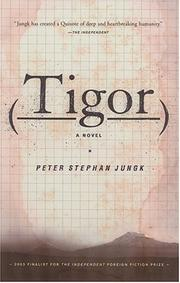 TIGOR by Peter Stephan Jungk