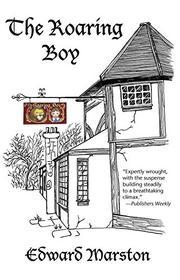 THE ROARING BOY by Edward Marston