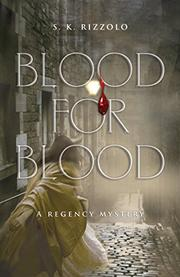 BLOOD FOR BLOOD by S.K. Rizzolo