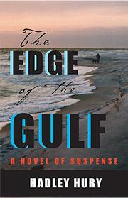 THE EDGE OF THE GULF by Hadley Hury