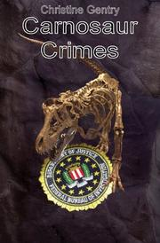 CARNOSAUR CRIMES by Christine Gentry