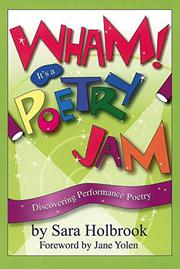 WHAM! IT'S A POETRY JAM by Sara Holbrook
