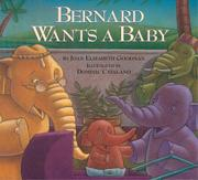 BERNARD WANTS A BABY by Joan Elizabeth Goodman