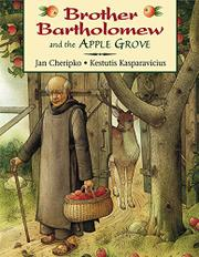 BROTHER BARTHOLOMEW AND THE APPLE GROVE by Jan Cheripko