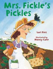 MRS. FICKLE'S PICKLES by Lori Ries
