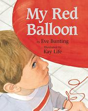 MY RED BALLOON by Eve Bunting