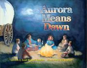AURORA MEANS DAWN by Scott Russell Sanders