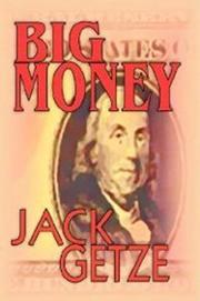 BIG MONEY by Jack Getze