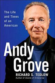 ANDY GROVE by Richard S. Tedlow