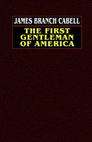 THE FIRST GENTLEMAN OF AMERICA by Branch Cabell