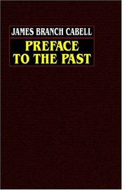 PREFACE TO THE PAST by James Branch Cabell