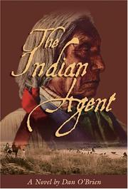 THE INDIAN AGENT by Dan O'Brien