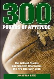 300 POUNDS OF ATTITUDE by Jonathan Rand