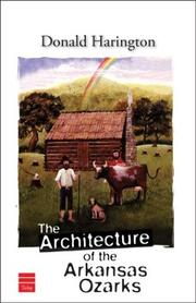 THE ARCHITECTURE OF THE ARKANSAS OZARKS by Donald Harington