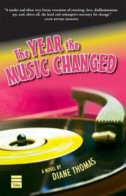 THE YEAR THE MUSIC CHANGED by Diane Coulter Thomas